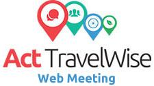 Act Travelwise Web Meeting